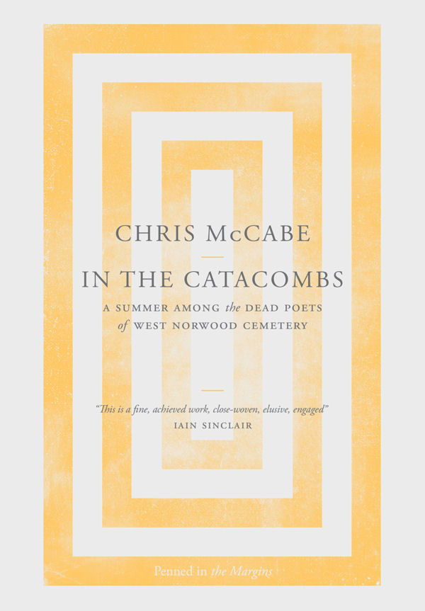In the Catacombs: A Summer Among the Dead Poets of West Norwood Cemetery