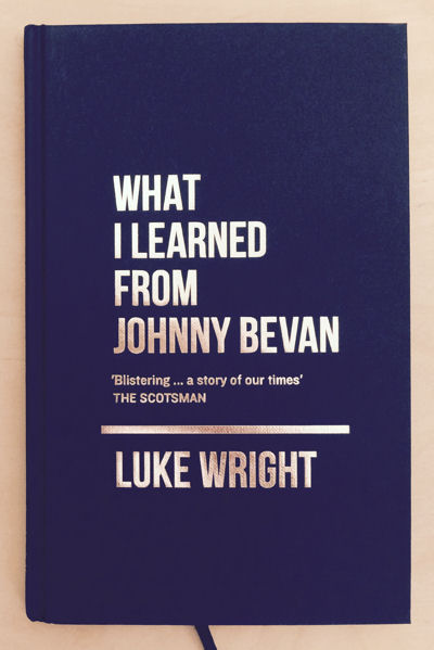 What I Learned from Johnny Bevan (Special edition hardback)